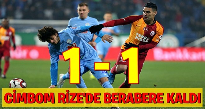 Galatasaray Rize'den avantajlı döndü