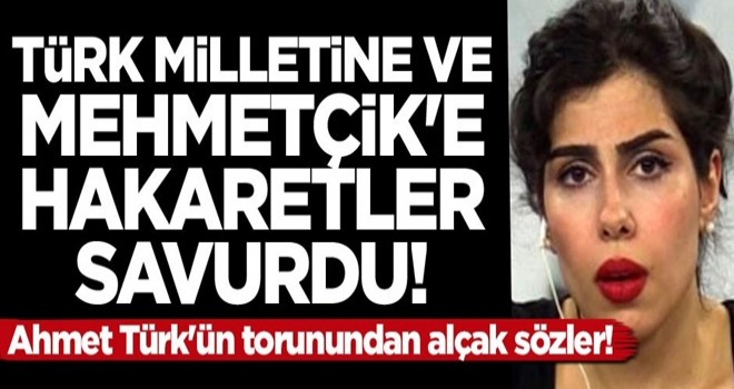 Ahmet Türk'ün torununda alçak sözler! Türk milletine hakaret etti