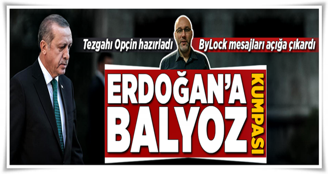 Erdoğan'a balyoz kumpası  .
