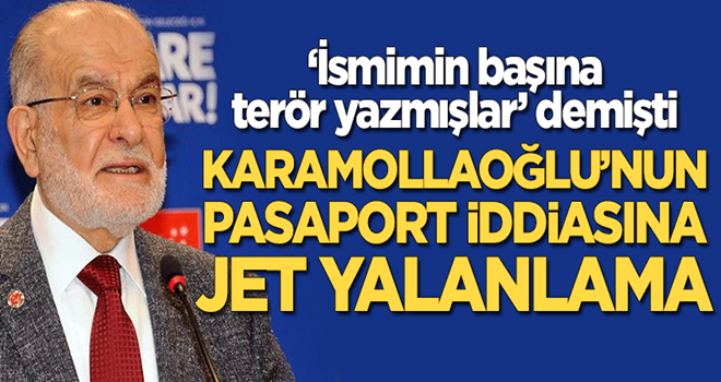Karamollaoğlu'nun 'pasaport' iddiasına jet yalanlama!