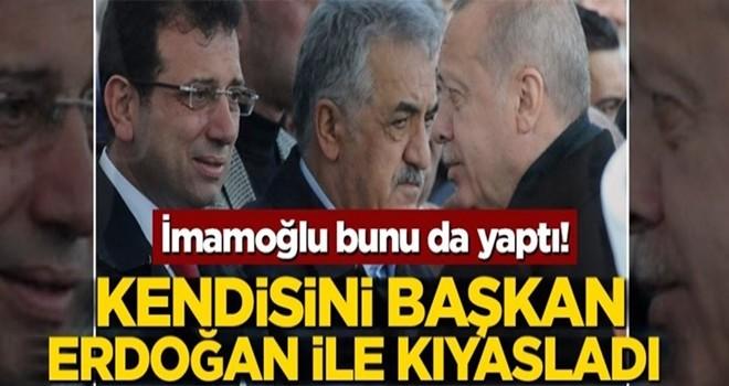 İmamoğlu bunu da yaptı! Kendini Başkan Erdoğan ile karşılaştırdı