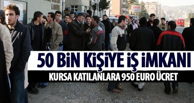 50 bin Türk gencine iş imkanı