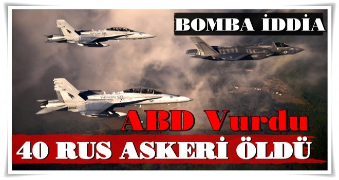 ABD vurdu! 40 Rus askeri öldü...