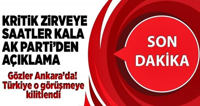 Kritik zirve öncesi AK Parti'den kritik açıklama! .
