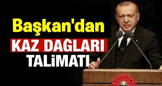 Başkan Erdoğan'dan kurmaylarına Kaz Dağları talimatı