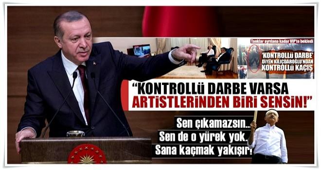 Erdoğan: Kontrollü darbe varsa artistlerinden biri sensin