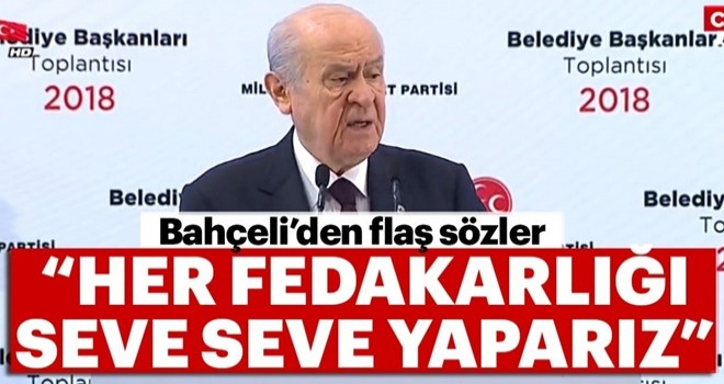 MHP Genel Başkanı Devlet Bahçeli'den flaş açıklama: Her fedakarlığı seve seve yaparız