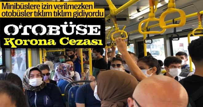 Yolcu dolu otobüse korona cezası