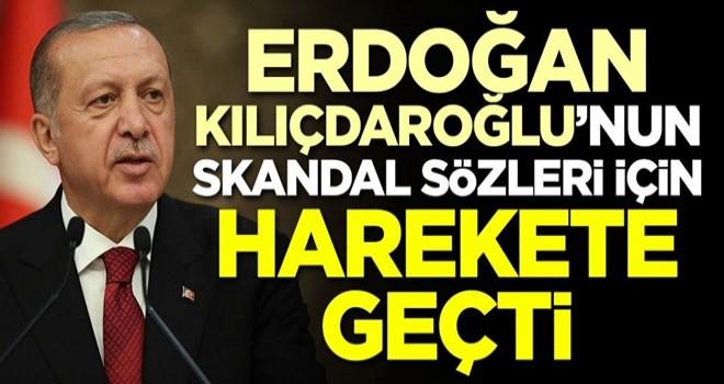 Başkan Erdoğan Kılıçdaroğlu'nun skandal sözleri için harekete geçti