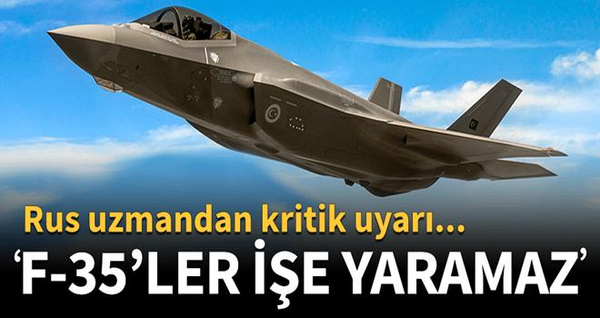 Rus uzmandan Türkiye'ye F-35 mesajı!