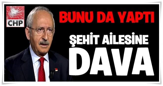 Kılıçdaroğlu şehit ailesine dava açtı