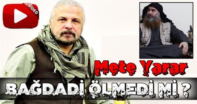 Mete Yarar'dan Bağdadi'nin öldürülmesiyle ilgili ezber bozan sözler
