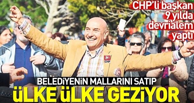 CHP'li Başkan Tunç Soyer belediyenin mallarını sattı dünyayı gezdi! .