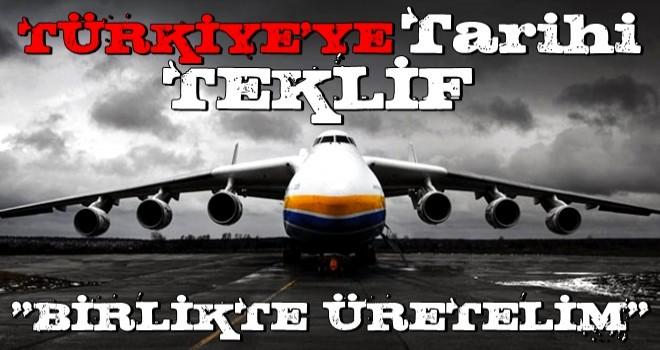 Türkiye'ye tarihi teklif: ''Birlikte üretelim!''