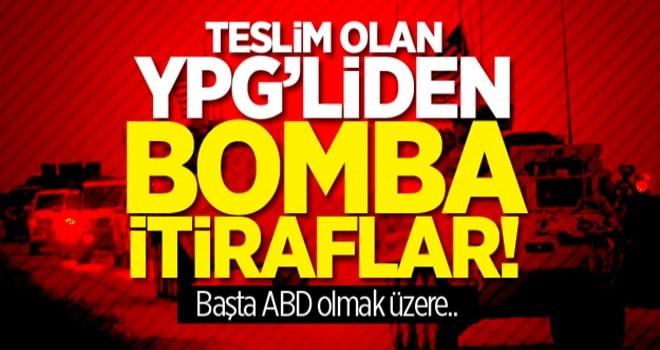 Teslim olan YPG'liden bomba itiraflar! Başta ABD olmak üzere..