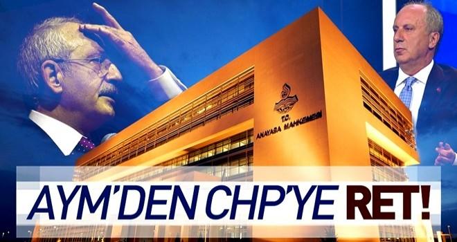 AYM'den CHP'nin seçimle ilgili iptal istemine ret