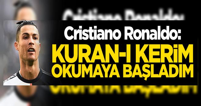 Cristiano Ronaldo: Kuran-ı Kerim okumaya başladım