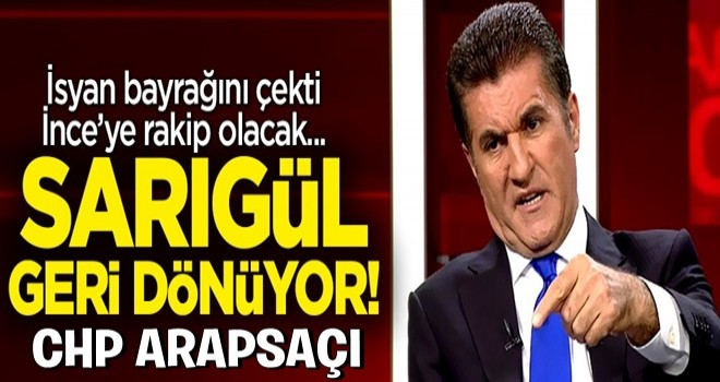 Mustafa Sarıgül geri dönüyor! İnce'ye rakip olacak