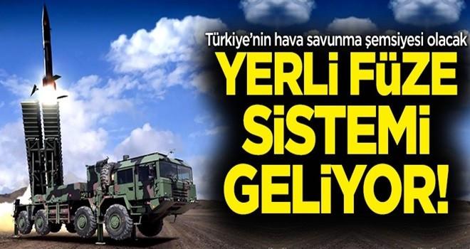Türkiye hava savunma şemsiyesi kuruyor! Yerli füze sistemi geliyor