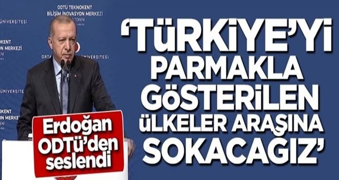 Cumhurbaşkanı Erdoğan: Türkiye'yi parmakla gösterilen ülkeler arasına sokacağız