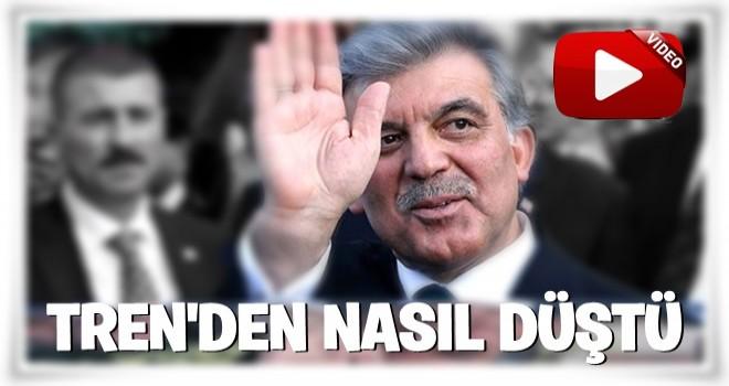Abdullah Gül Trenden nasıl düştü !