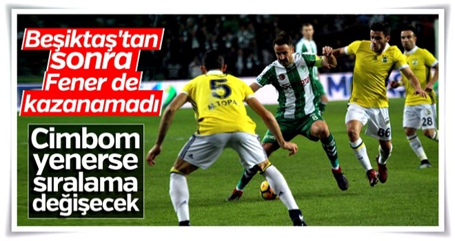 Fenerbahçe Konyaspor'la berabere kaldı