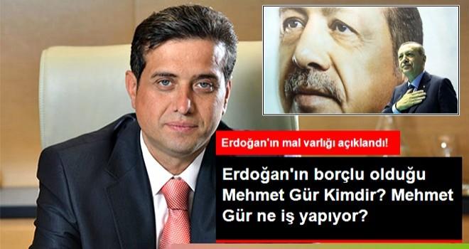 Cumhurbaşkanı Erdoğan'ın Borçlu Olduğu Mehmet Gür Kimdir? Mehmet Gür Ne İş Yapıyor?