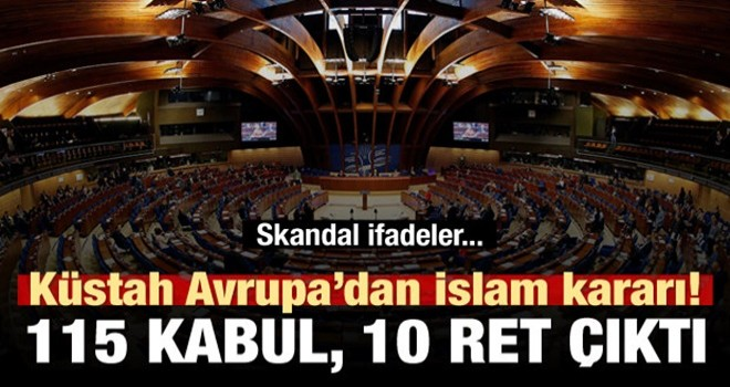 Küstah Avrupa'dan İslam dini kararı!