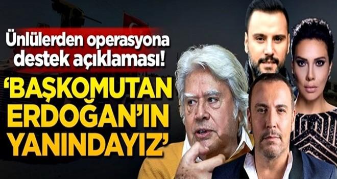 Ünlülerden operasyona destek açıklaması! 'Başkomutan Erdoğan'ın yanındayız'