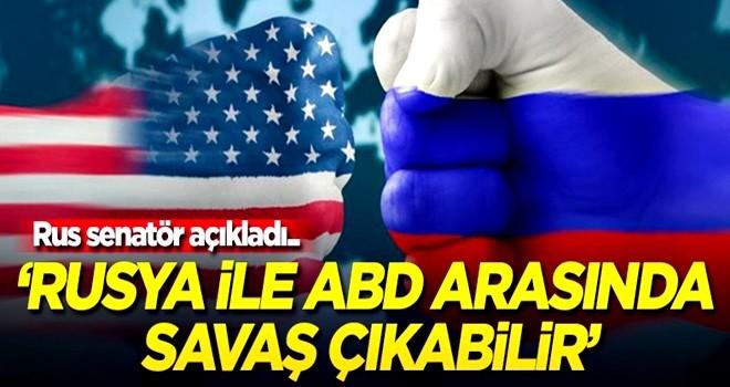'Rusya ile ABD arasında savaş çıkabilir'
