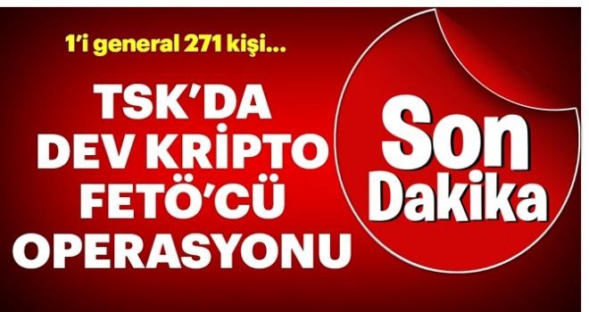 TSK'daki kriptolara dev operasyon