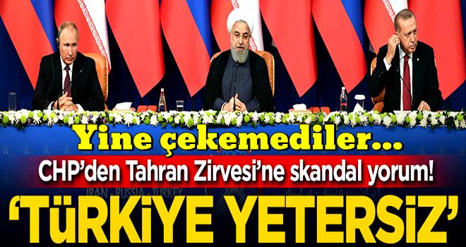 CHP'den Tahran zirvesine skandal yorum! 'Türkiye yetersiz'