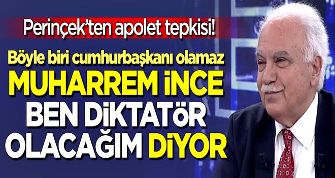 Doğu Perinçek'ten 'apolet' tepkisi: Muharrem İnce 'ben diktatör olacağım' diyor.