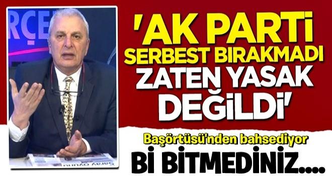 İslam düşmanı Can Ataklı'dan akla ziyan sözler: AK Parti serbest bırakmadı, başörtüsü zaten yasak değildi