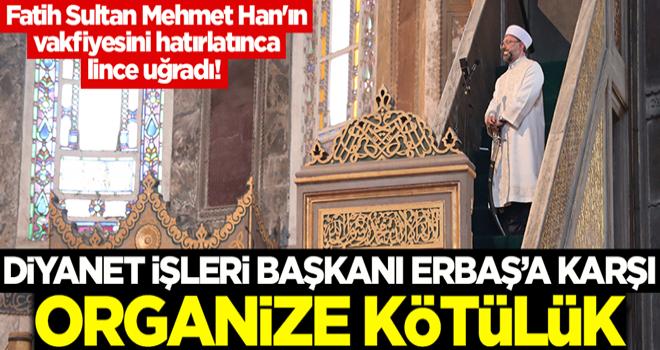 Fatih Sultan Mehmet Han'ın vakfiyesini hatırlatınca lince uğradı! Ali Erbaş'a karşı organize kötülük