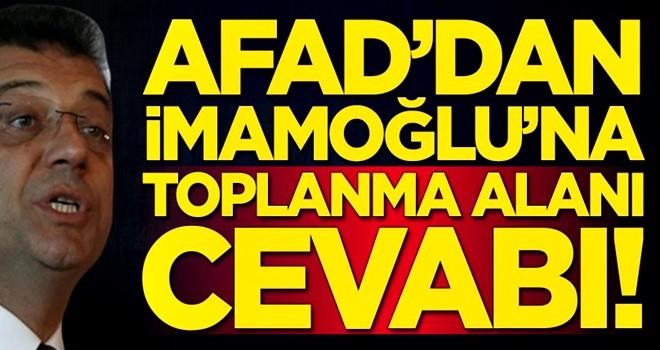 AFAD'dan Ekrem İmamoğlu'na toplanma alanı cevabı