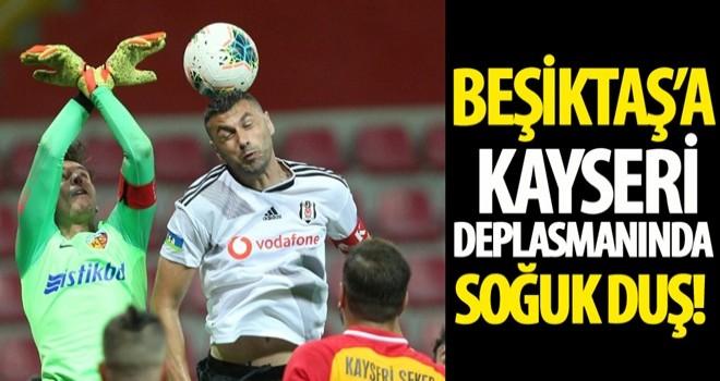 Beşiktaş'a Kayseri deplasmanına soğuk duş!