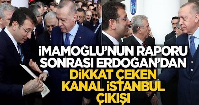 İ.oğlu'nun dün verdiği rapor sonrası Başkan Erdoğan'ın Kanal İstanbul sözleri dikkat çekti!