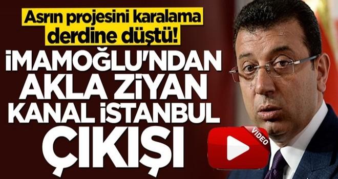 Proje üretemeyen İ.oğlu'ndan akla ziyan Kanal İstanbul çıkışı