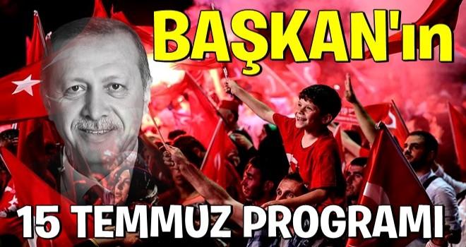 Demokrasi nöbeti hiç bitmeyecek: Başkan Erdoğan'ın 15 Temmuz programı belli oldu