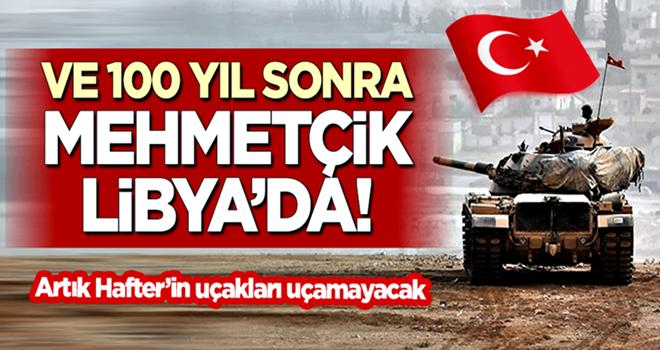 Ve 100 yıl sonra Türk askeri Libya'da!