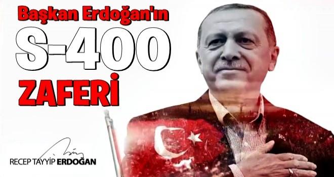 Erdoğan'ın S-400 zaferi