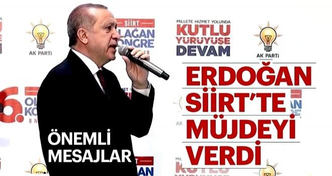 Cumhurbaşkanı Erdoğan Siirt'te müjdeyi verdi!