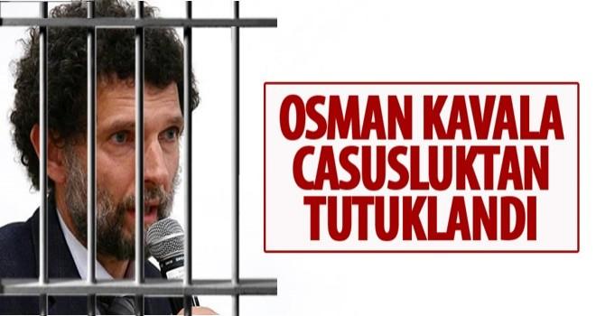 Osman Kavala 'casusluk' suçundan tutuklandı.