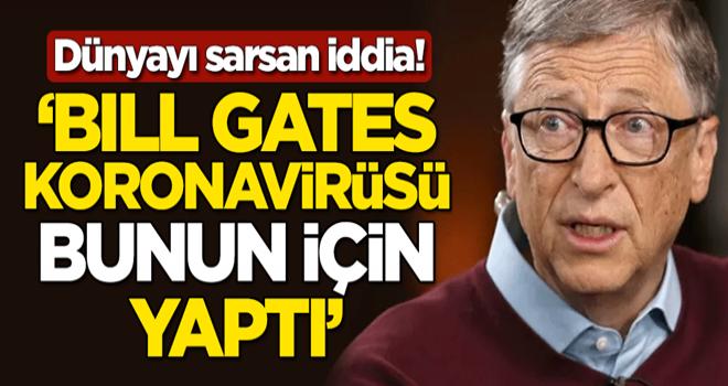 "Dünyayı sarsan iddia! ""Koronavirüsü Bill Gates bunun için yaptı"""