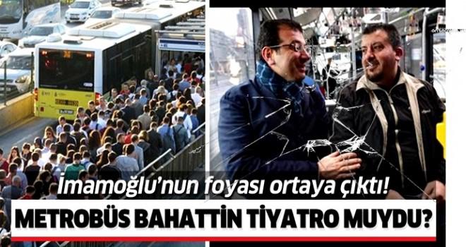 Metrobüs Bahattin tiyatro muydu? .