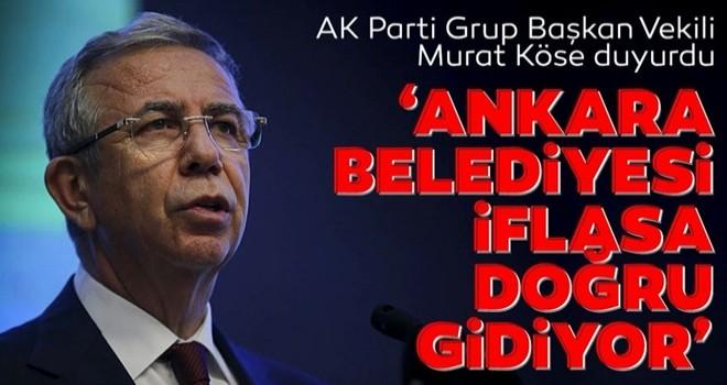 'Ankara Belediyesi iflasa doğru gidiyor'