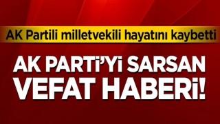 AK Parti'yi sarsan vefat haberi! AK Partili milletvekili hayatını kaybetti