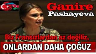Azerbaycan Milletvekili Ganire Paşayeva: Biz Fransızlardan az değiliz, onlardan daha çoğuz