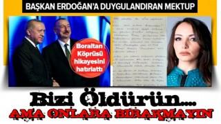 Azerbaycanlı isimden Başkan Erdoğan'a duygulandıran mektup: Bizi öldürün ama onlara bırakmayın .